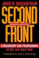 Second Front: Censorship and Propaganda in the 1991 Gulf War