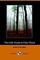 The Little House in Fairy Wood