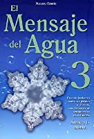 El Mensaje del Agua 3: Amate A Ti Mismo = The Messages from Water, Vol. 3