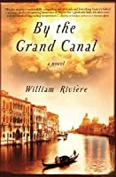 By the Grand Canal: A Novel