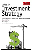 Guide to Investment Strategy: How to Understand Markets, Risk, Rewards and Behaviour
