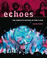 "Echoes: The Complete History Of "" Pink Floyd """
