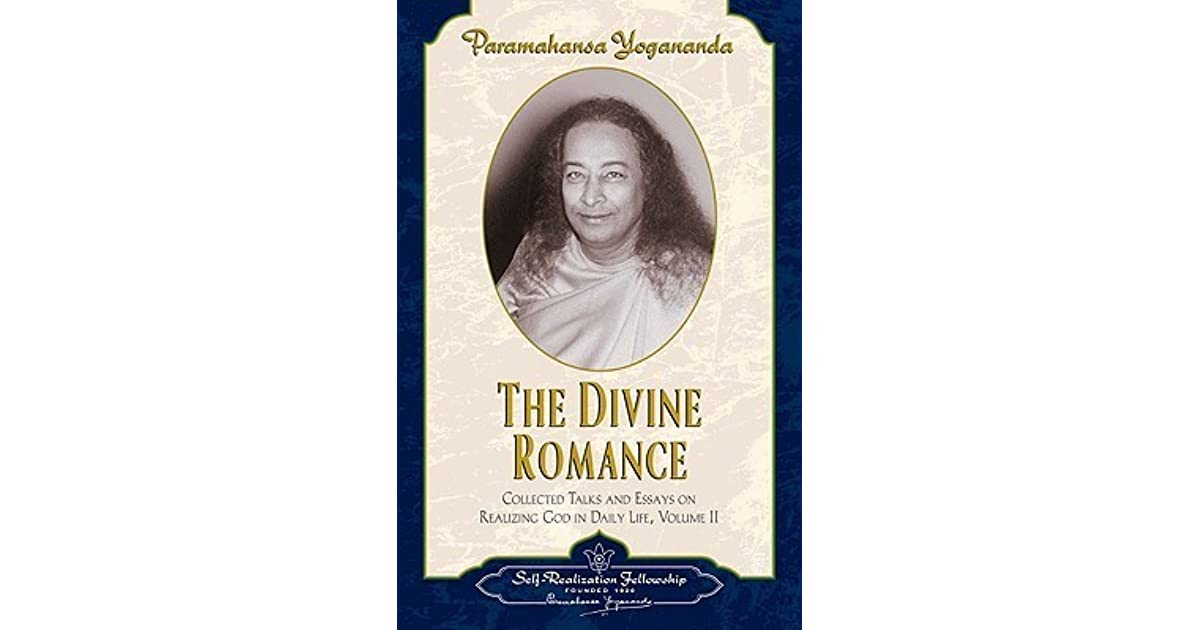 The Divine Romance: Collected Talks and Essays on Realizing God in Daily Life