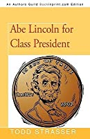 Abe Lincoln for Class President