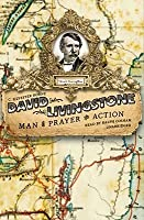 David Livingstone: Man of Prayer and Action
