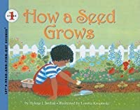 How a Seed Grows (Let's-Read-And-Find-Out Science: Stage 1 (Pb))