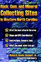 Rocks, Gems, and Mineral Collecting Sites in Western North Carolina