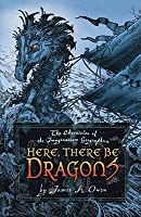 Here, There Be Dragons (The Chronicles of the Imaginarium Geographica, #1)