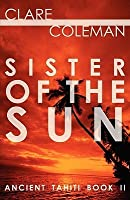 Sister of the Sun (Ancient Tahiti Book Two)