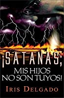 Satan, My Children Are Not Yours