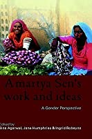 Amartya Sen's Work and Ideas: A Gender Perspective
