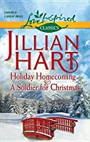 Holiday Homecoming / A Soldier for Christmas