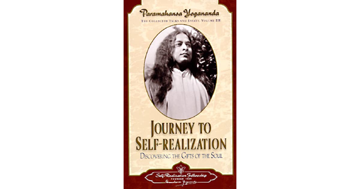 the menís realization essay Paramahansa yogananda's collected talks and essays, which includes, man's  eternal quest and the divine romance, present in-depth discussions of the.