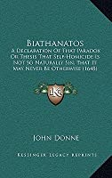 Biathanatos: A Declaration of That Paradox or Thesis That Self-Homicide Is Not So Naturally Sin, That It May Never Be Otherwise (16
