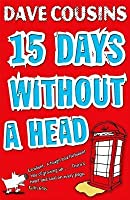 Fifteen Days Without a Head
