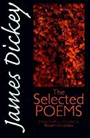 James Dickey: The Selected Poems