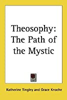 Theosophy: The Path of the Mystic