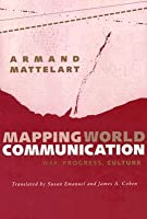Mapping World Communication: War, Progress, Culture