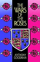 The Wars of the Roses : military activity and English society, 1452 - 97