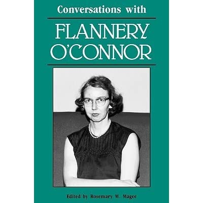 """humor of flannery oconnor Flannery o'connor's background influenced her to write the short story revelation  critical analysis of """"revelation"""" by flannery o'connor  humor is one ."""