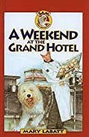 A Weekend at the Grand Hotel