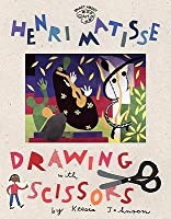 Henry Matisse: Drawing With Scissors (Smart about the Arts (Sagebrush))