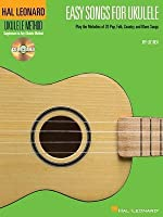 Easy Songs for Ukulele: Play the Melodies of 20 Pop, Folk, Country, and Blues Songs [With CD]