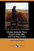 Modern Icelandic Plays: Eyvind of the Hills, and the Hraun Farm (Dodo Press)