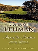 Moving the Mountain: Romance Complicates a Simple Way of Historic Life