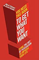 You Need This Book--: To Get What You Want. by Mark Palmer, Scott Solder