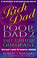 Rich Dad, Poor Dad 2: Cash Flow Quadrant - Rich Dad's Guide to Financial Freedom