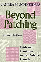 Beyond Patching: Faith and Feminism in the Catholic Church