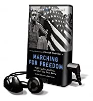 Marching for Freedom - Walk Together Children and Don't You Grow Weary