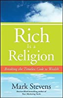 Rich Is a Religion: Breaking the Timeless Code to Wealth