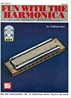 Fun with the Harmonica: An Instruction Method for Diatonic, Chromatic, and Blues Styling [With CD and DVD]