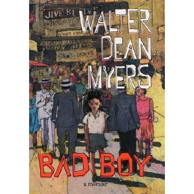 Bad Boy: A Memoir by Walter Dean Myers — Reviews, Discussion ...