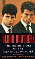 Blood Brothers: The Inside Story of the Menendez Murders