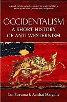 Occidentalism: A Short History of Anti-Westernism