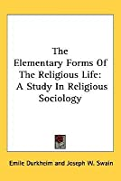 a review of the book the elementary forms of religious life by emile durkheim Sociological theories of religion emile durkheim this research formed the basis of durkheim's 1921 book, the elementary forms of the religious life.