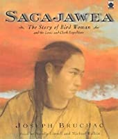Sacajawea: The Story of Bird Woman and the Lewis and Clark Expedition