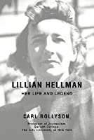 Lillian Hellman: Her Life and Legend