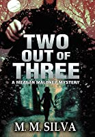 Two Out of Three: A Meagan Maloney Mystery