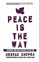Peace Is the Way: Bringing War and Violence to an End