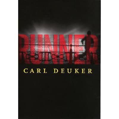 runner carl deuker Does anybody know ten quotes from the book runner by carl deuker update: just random quotes that are important follow  1 answer 1 report abuse.