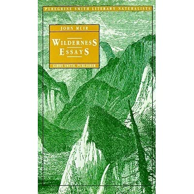 john muir wilderness essays Free john muir papers, essays, and research papers.