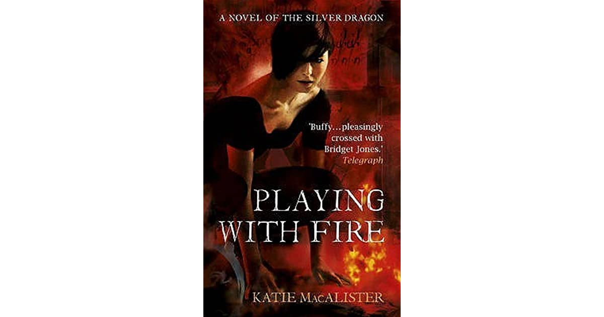 Playing with fire katie macalister