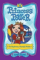 The Mysterious, Mournful Maiden (Princess Power, #4)