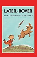 Later, Rover