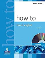 How to Teach English: An Introduction to the Practice of English Language Teaching (2nd Edition) (With DVD) (How To Series)