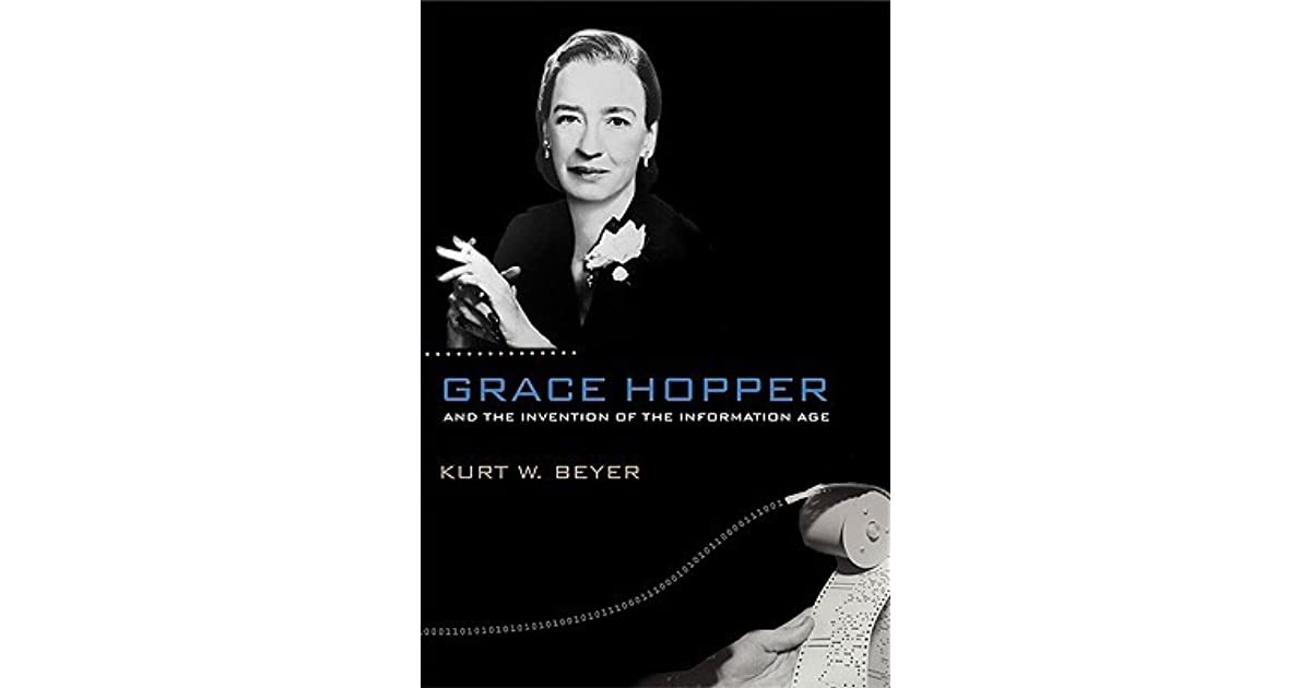 Grace Hopper and the Invention of the Information Age ...